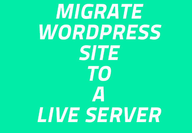How to transfer Wordpress site from localhost to live server