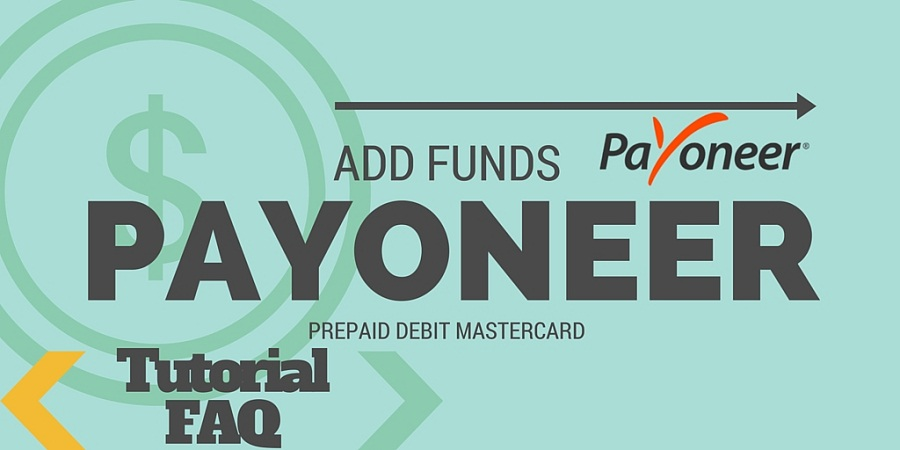 Simplest ways to Add funds to Payoneer Card - Tutorial FAQ