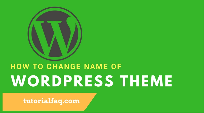 Change Wordpress Theme Name